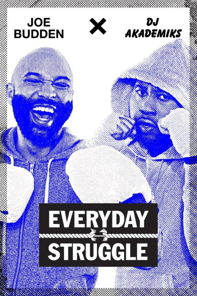 3 Reasons Why Everyday Struggle By Joe Budden And Dj Akademiks Is The Best Show On Earth